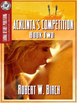 Acklinta's Competition [Second Book in Trilogy]
