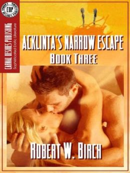 Acklinta's Narrow Escape [Acklinta Series Book 3]