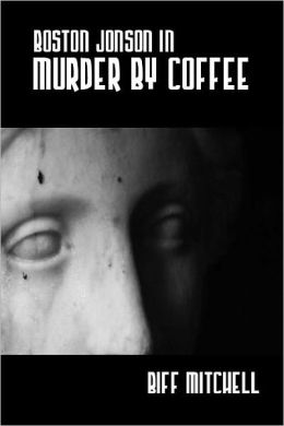 Boston Jonson In Murder By Coffee