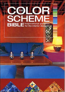 Color Scheme Bible: Inspirational Palettes for Designing Home Interiors