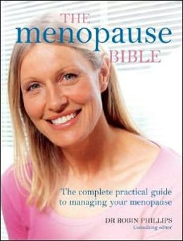The Menopause Bible: The Complete Practical Guide to Managing Your Menopause