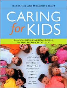 Caring for Kids: The Complete Guide to Children's Health