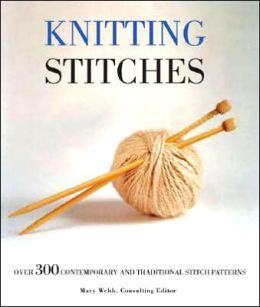 Knitting Stitches: Over 300 Contemporary and Traditional Stitch Patterns