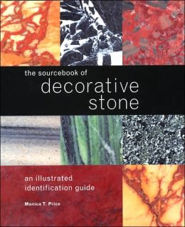 The Sourcebook of Decorative Stone: An Illustrated Identification Guide