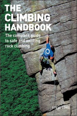 Climbing Handbook: The Complete Guide to Safe and Exciting Rock Climbing