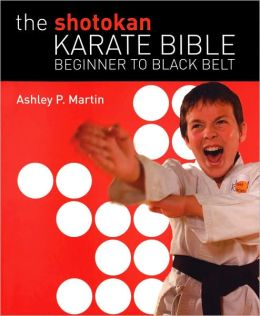 The Shotokan Karate Bible: Beginner to Black Belt