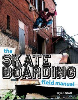 Skateboarding Field Manual