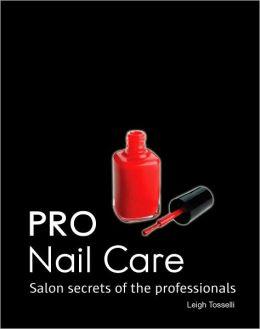 Pro Nail Care: Salon Secrets of the Professionals