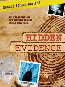 Hidden Evidence: 50 True Crimes and How Forensic Science Helped Solve Them