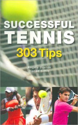 Successful Tennis: 303 Tips
