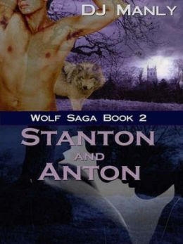 Stanton and Anton [Wolf Saga Book 2]