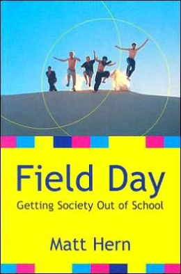 Field Day: Getting Society Out of School