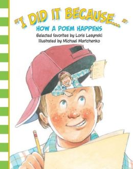 I Did It Because...: How a Poem Happens