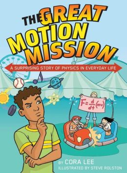 The Great Motion Mission: A Surprising Story of Physics in Everyday Life