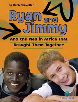 Ryan and Jimmy: And the Well in Africa That Brought Them Together