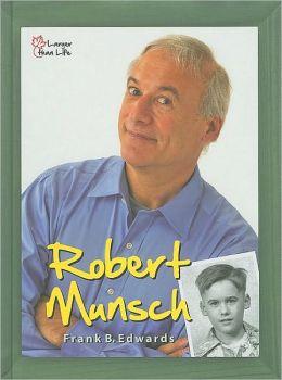 Robert Munsch: Portrait of an Extraordinary Canadian