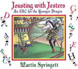 Jousting with Jesters: An ABC for the Younger Dragon