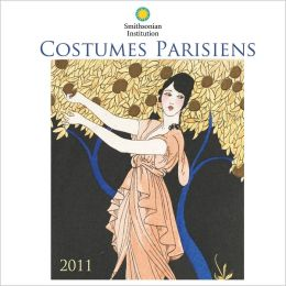 2011 Costumes Parisiens - Smithsonian Institution Wall Calendar