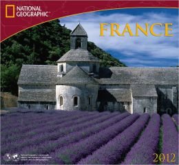 2012 France - National Geographic Wall Calendar