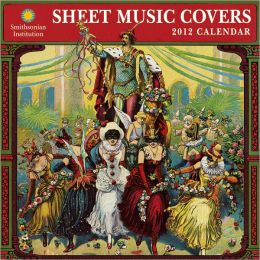 2012 Sheet Music Covers - Smithsonian Institution Wall Calendar