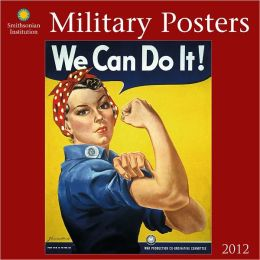 2012 Military Posters - Smithsonian Institution Wall Calendar