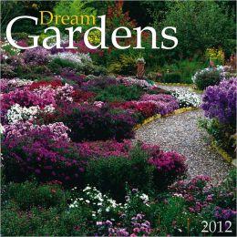 2012 Dream Gardens Wall Calendar