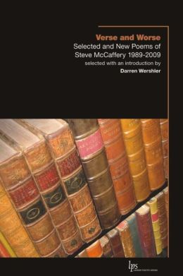 Verse and Worse: Selected and New Poems of Steve McCaffery 1989-2009