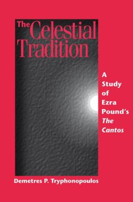 Celestial Tradition, The: A Study of Ezra Pound's The Cantos