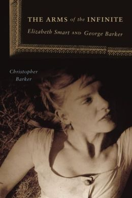 The Arms of the Infinite: Elizabeth Smart and George Barker