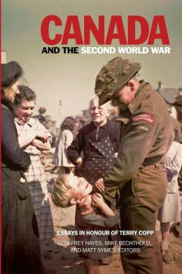 Canada and the Second World War: Essays in Honour of Terry Copp