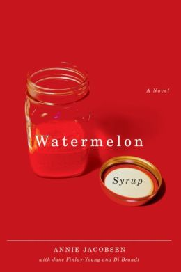 Watermelon Syrup: A Novel