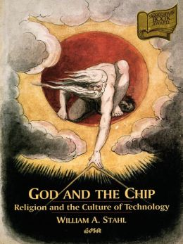 God and the Chip: Religion and the Culture of Technology
