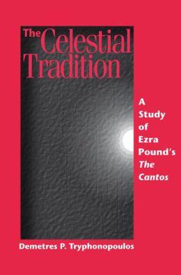The Celestial Tradition: A Study of Ezra Pound's The Cantos