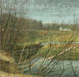 Tom Forrestall: Paintings, Drawings, Writings
