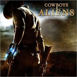 2012 Cowboys & Aliens Wall Calendar
