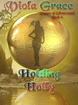 Holding Holly [Sisters of Silverwood Book 6]