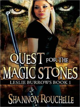 Quest for the Magic Stones [Leslie Burrows 1]