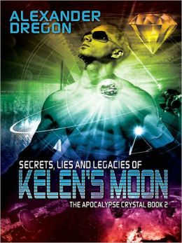 Secrets, Lies and Legacies of Kelen's Moon