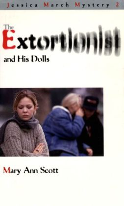 The Extortionist and his Dolls: A Jessica March Mystery