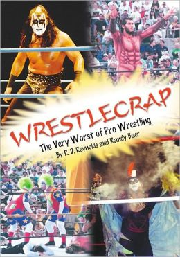 WrestleCrap: The Very Worst of Professional Wrestling