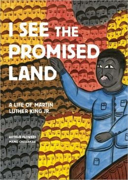 I See the Promised Land: A Life of Martin Luther King, Jr.
