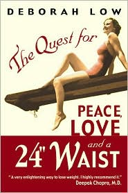 Quest for Peace, Love, and a 24 Waist: Challenge Your Beliefs, Remember Your Spirit and Lose Weight with Joy!