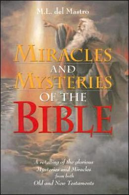 Miracles and Mysteries of the Bible: A Retelling of the Glorious Mysteries and Miracles from Both Old and New Testaments
