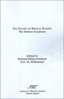 The Future of Biblical Studies: The Hebrew Scriptures ( Semela studies Series)