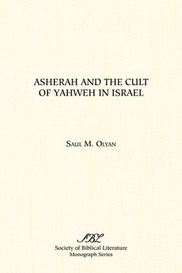 Asherah And The Cult Of Yahweh In Israel