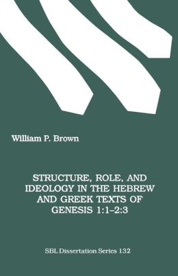 Structure, Role, and Ideology in the Hebrew and Greek Texts of Genesis 1:1-2:3