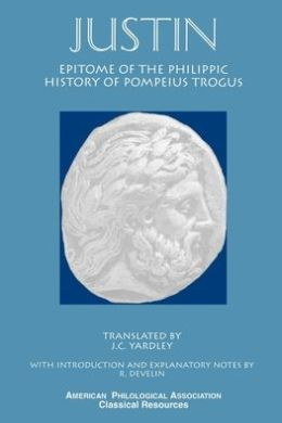 Epitome of the Philippic History Of Pompeius Trogus