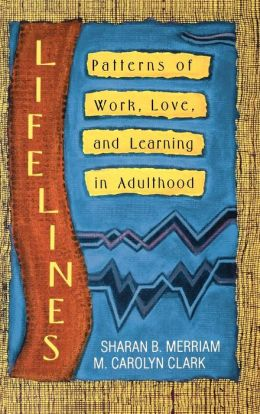 Lifelines: Patterns of Work, Love, and Learning in Adulthood