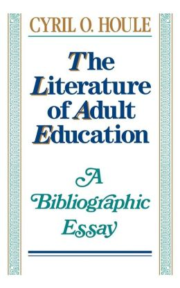The Literature of Adult Education: A Bibliographic Essay