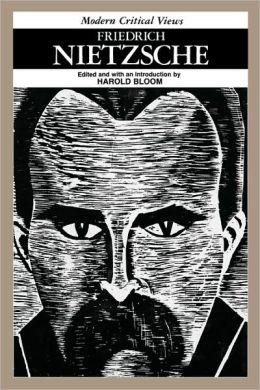 Friedrich Nietzsche (Modern Critical Views Series)